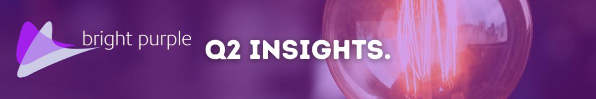 Bright Purple Q2 Tech Insights